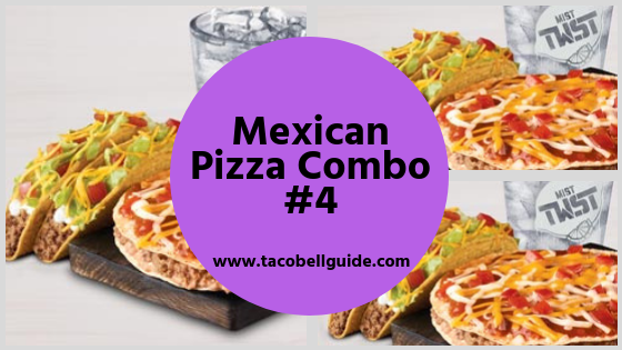 Mexican Pizza Combo #4