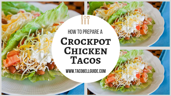 how to prepare Crockpot Chicken Tacos
